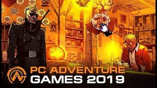 TOP 10 Upcoming PĊ Adventure Games of 2019 [Horror, Point & Click, Detective/Mystery]