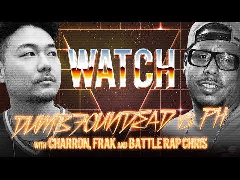 WATCH: DUMBFOUNDEAD vs PH with CHARRON, FRAK, and BATTLE RAP CHRIS