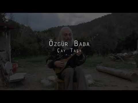 Özgür Baba - Çay Taşı [HD]