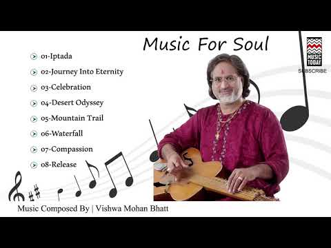 Music For Soul   Audio Jukebox   Instrumental   World Music   Pandit Vishwa Mohan Bhatt