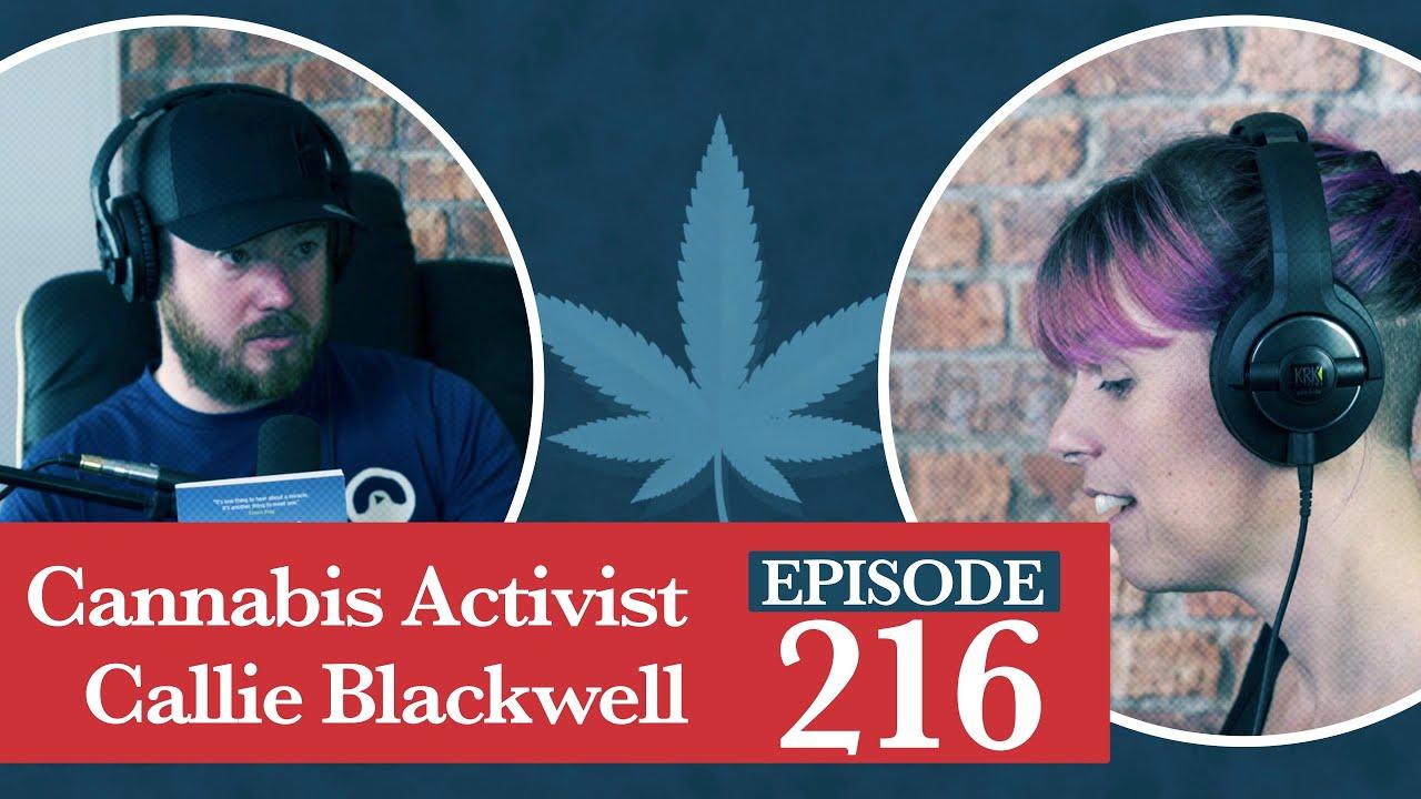 Cannabis activist: Podcast 216 with Callie Blackwell