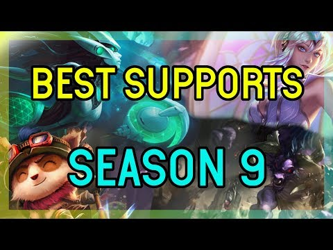 BEST SUPPORTS TO PLAY IN SEASON 9 - LEAGUE OF LEGENDS SUPPORT TIER LIST SEASON 9