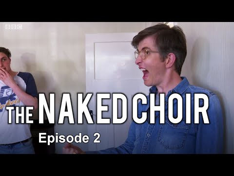 The Naked Choir with Gareth Malone - Episode 2