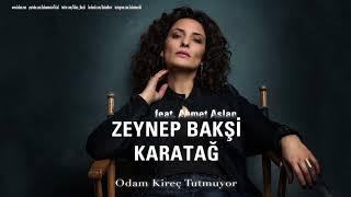 Zeynep Bakşi Karatağ feat Ahmet Aslan Odam Kireç Tutmuyor Usulca © 2018