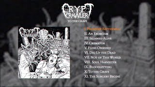 CRYPT CRAWLER - TO THE GRAVE [OFFICIAL ALBUM STREAM] (2019) SW EXCLUSIVE
