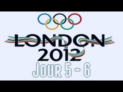 JO London 2012 | France | Jour 5 & 6 [HD] [Fr]