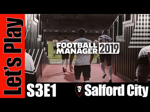 let's-play:-football-manager-2019---salford-city---s3e1
