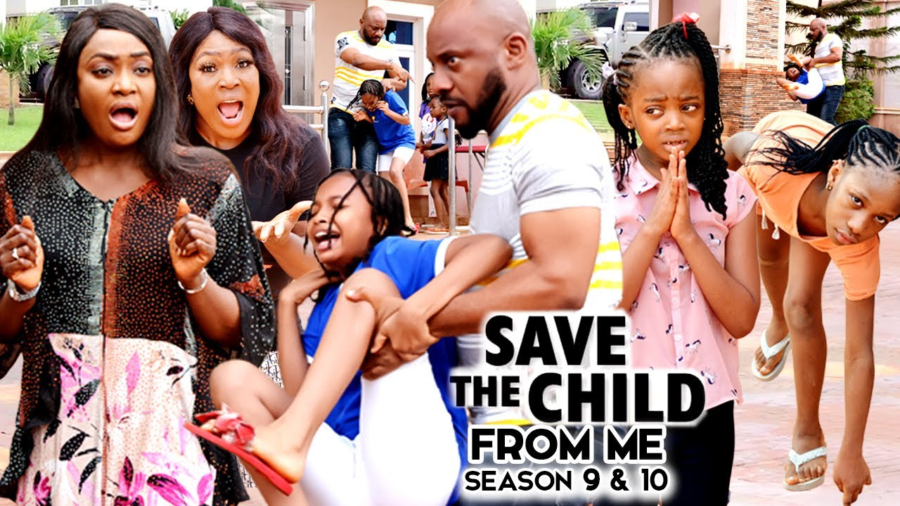 Download SAVE THE CHILD FROM ME (SEASON 9,10&11) Trending New Movie Yul Edochie 2021 Nigerian Movie 2021