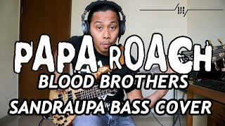 PAPA ROACH - BLOOD BROTHER (SANDRAUPA BASS COVER)