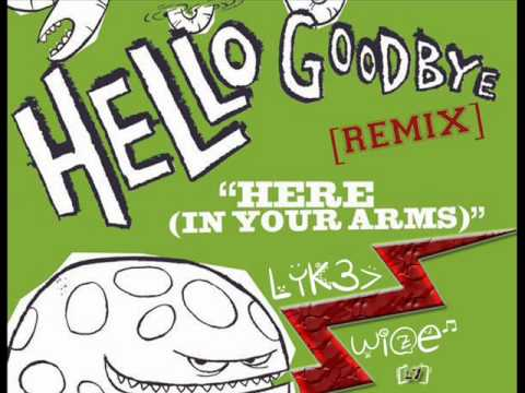 Hellogoodbye - Here (In Your Arms) (LykeWize Remix)