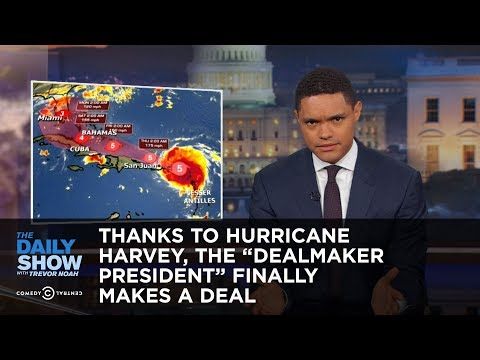 "Thumbnail: Thanks to Hurricane Harvey, the ""Dealmaker President"" Finally Makes a Deal: The Daily Show"