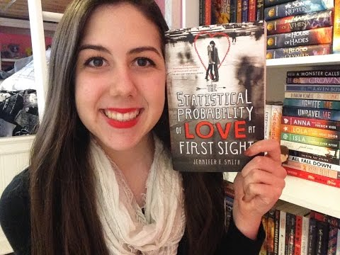 THE STATISTICAL PROBABILITY OF LOVE AT FIRST SIGHT BY JENNIFER E. SMITH | BOOKTALK