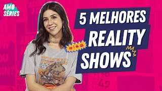 5 melhores REALITY SHOWS | Foquinha | Amo Séries