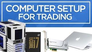What's a Good Computer Setup if You are Getting Started in Trading?