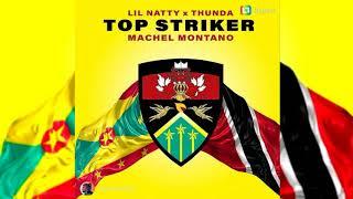 Video Lil Natty & Thunda ft  Machel Montano - Top Striker {Remix} {Soca 2018} {Grenada/Trinidad} download MP3, 3GP, MP4, WEBM, AVI, FLV Oktober 2018