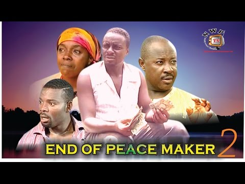 End of Peace Maker 2   -  Nigerian Nollywood Movie