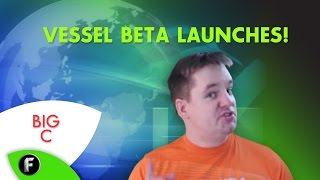 Vessel - YouTube Competitor - Launches Open Invite Beta - Is it worth 2.99 a month?