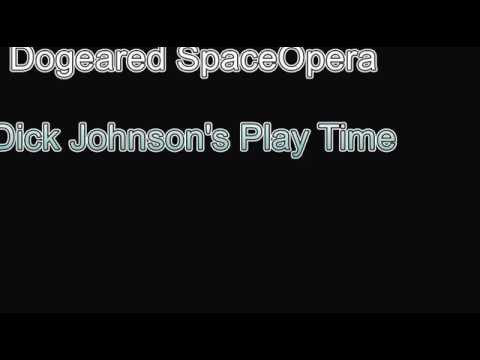 Dogeared Space Opera (Dick Johnson's Play Time)