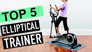 BEST 5: Elliptical Trainer 2018