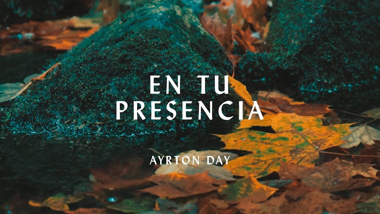Download Ayrton Day - En tu presencia (Hillsong Worship - Touch of Heaven en español)