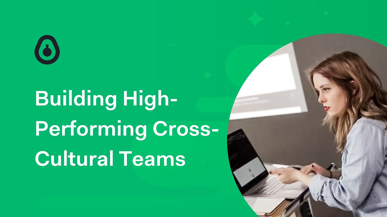 Building High-Performing Cross-Cultural Teams - Emma Bostian