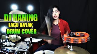 Dj Haning LAGU DAYAK DRUM COVER By Nur Amira Syahira.mp3