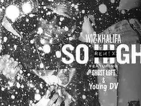 Wiz Khalifa - So High Remix
