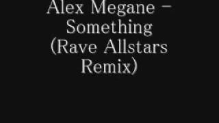 Alex Megane - Something (Rave Allstars Remix)