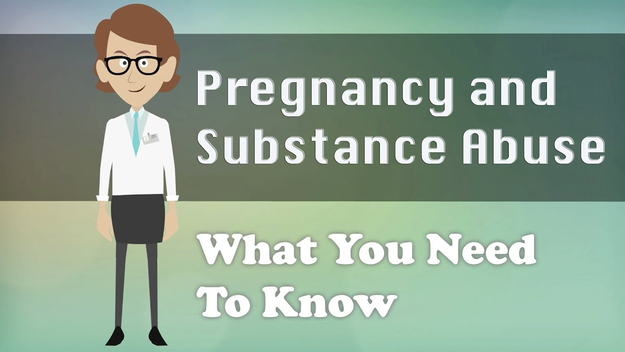 Pregnancy and Substance Abuse