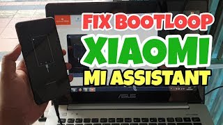 TUTORIAL FLASHING XIAOMI BOOTLOOP WITH ROM RECOVERY XIAOMI VIA MI PC SUITE MI PHONE ASSISTANT