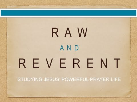 Week 1 - Raw and Reverent