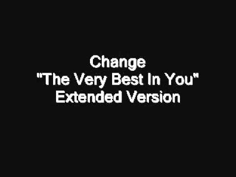 Change - The Very Best In You (Long Version)