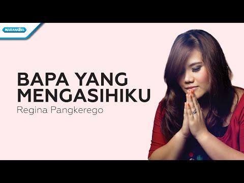 Bapa Yang Mengasihiku - Regina Pangkerego (with Lyrics)