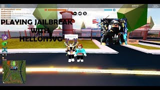 PLAYING JAILBREAK WITH HelloItsVG ( ROBLOX - JAILBREAK )