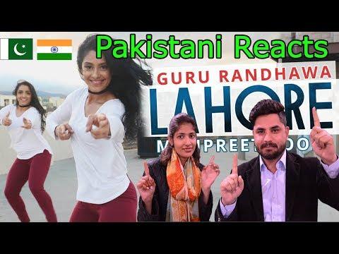 Pakistani Reacts To   Manpreet Toor   Lahore Song   Guru Randhawa