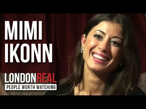 Mimi Ikonn - Dreamers & Creators - PART 1/2 | London Real