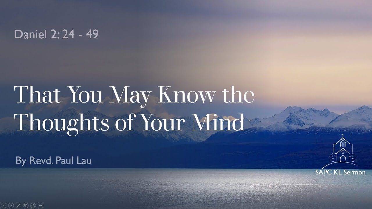 Daniel 2:24-49 That You May Know the Thoughts of Your Mind