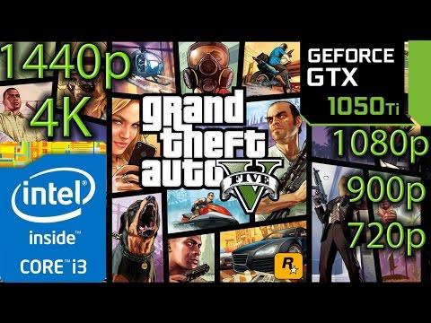 GTA 5 / V - GTX 1050 ti - i3 6100 - 1080p - 900p - 720p - 1440p - 4K