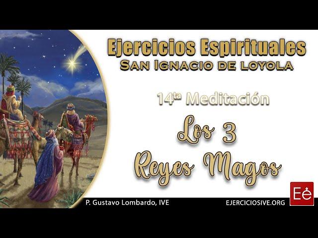 21 Los Reyes Magos (14ª Meditación)