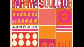 The Bahama Soul Club - But Rich Rhythms (Club De Belugas Remix)