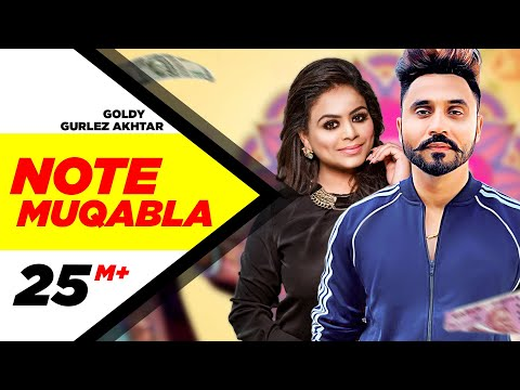 Note Muqabla (Official Video) | Goldy Desi Crew ft Gurlej Akhtar | Sara Gurpal | Latest Songs 2018