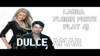 Laura, Florin Peste si Play Aj - Dulce amar