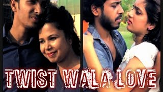 TWIST WALA LOVE - Short Film | VSFilms