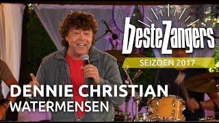 Dennie Christian - Watermensen | Beste Zangers