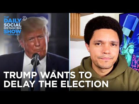 Trump Wants to Delay the Election & Stamp Out Affordable Housing | The Daily Social Distancing Show