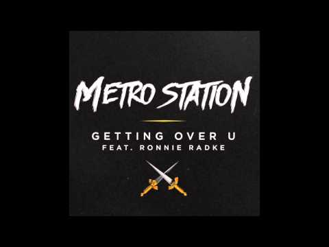 Metro Station Feat. Ronnie Radke - Getting Over You