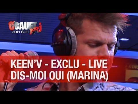 Download EXCLU - Keen'V - Dis-moi oui Marina - Live - C'Cauet sur NRJ