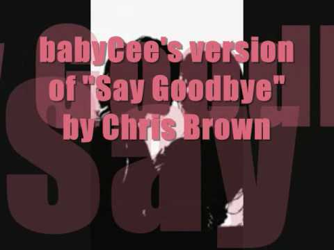 "Female version of ""Say Goodbye"" by Chris Brown [LYRICS IN DESCRIPTION]"