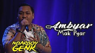 Ambyar Mak Pyar Ndarboy Genk Live Perdana Aditv
