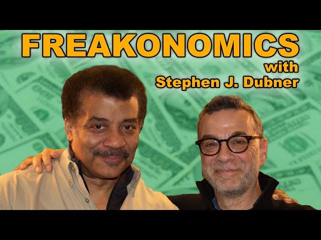 Freakonomics, with Stephen J. Dubner & Neil deGrasse Tyson